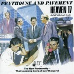 HEAVEN 17- PENTHOUSE AND PAVEMENT: Collectors Edition